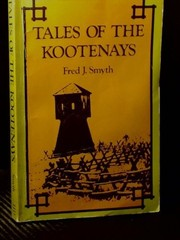 Cover of: Tales of the Kootenays | Fred J. Smyth
