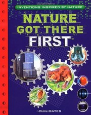 Cover of: Nature Got There First: Inventions Inspired by Nature