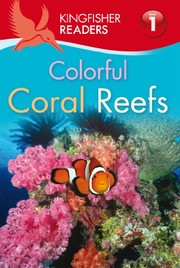 Cover of: Kingfisher Readers L1: Colorful Coral Reefs