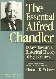 Cover of: The essential Alfred Chandler | Alfred D. Chandler Jr.