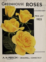 Cover of: Greenhouse roses | A.N. Pierson, Inc