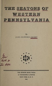 Cover of: The Seatons of western Pennsylvania | Jane Snowden Crosby