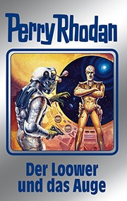 "Cover of: Perry Rhodan 113: Der Loower und das Auge (Silberband): 8. Band des Zyklus ""Die kosmischen Burgen"" (Perry Rhodan-Silberband) (German Edition) 