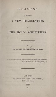 Cover of: Reasons in favour of a new translation of the Holy Scriptures | Burges, James Bland Sir