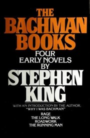 Cover of: The Bachman Books (Rage / The Long Walk / Roadwork / The Running Man)