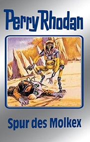 "Cover of: Perry Rhodan 79: Spur des Molkex (Silberband): 6. Band des Zyklus ""Das Konzil"" (Perry Rhodan-Silberband) (German Edition)"
