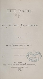 Cover of: The bath, its use and application | M. G. Kellogg