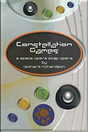 Cover of: Constellation Games | Leonard Richardson