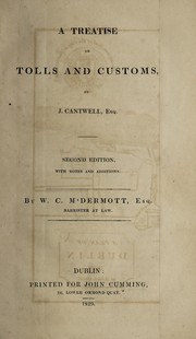 Cover of: A treatise on tolls and customs | J. Cantwell