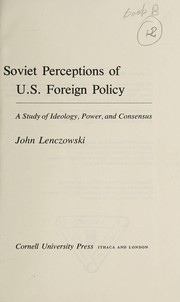 Cover of: Soviet perceptions of U.S. foreign policy | John Lenczowski