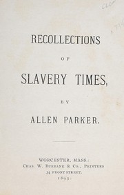 Cover of: Recollections of slavery times | Allen Parker