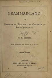 Cover of: Grammar-land; or, Grammar in fun for the children of Schoolroomshire | M. L. Nesbitt