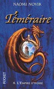 Cover of: Téméraire, Tome 4 : L'Empire d'ivoire