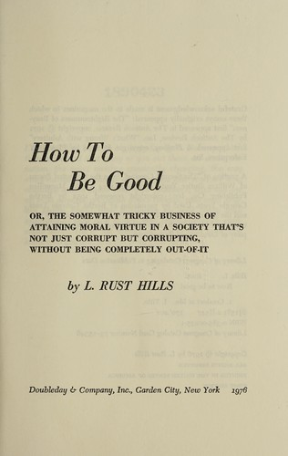 How to be good by L. Rust Hills