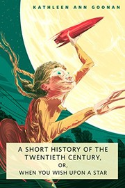 Cover of: A Short History of the Twentieth Century, or, When You Wish Upon a Star: A Tor.Com Original