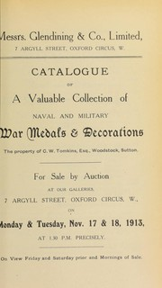 Cover of: Catalogue of a valuable collection of naval and military war medals and decorations, the property of C.W. Tomkins, Esq., Woodstock, Sutton ... | Glendining & Co