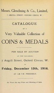 Catalogue of a very valuable collection of coins & medals, including a large bronze medal by Bovy commemorating the French Railway Law, June 1842; copper and nickel coins of Canada, Jamaica, West Africa, Australia, India, and other British Colonies, a number uncirculated; Pingos shilling and sixpence of 1787; [etc.] ...