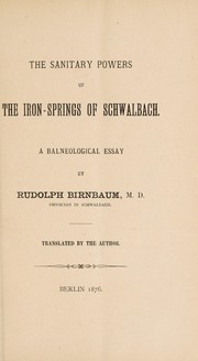 Cover of: The sanitary powers of the iron-springs of Schwalbach | Rudolph Birnbaum