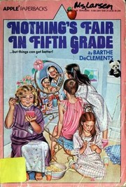 Cover of: Nothing's Fair in Fifth Grade | Barthe DeClements