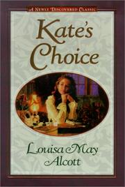 Cover of: Kate's Choice: What love can do ; Gwen's adventure in the snow : three fire-side stories to warm the heart