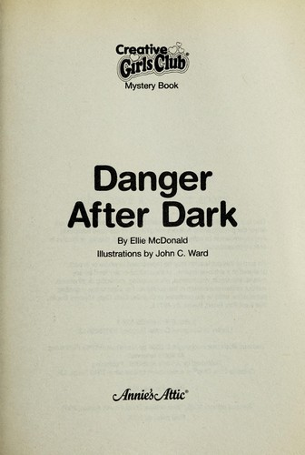 Danger after dark by Ellie McDonald