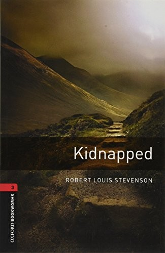 Oxford Bookworms Library: Kidnapped: Level 3: 1000-Word Vocabulary (Oxford Bookworms Stage 3) by Robert Louis Stevenson