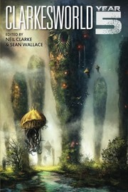 Cover of: Clarkesworld: Year Five