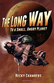 Cover of: The Long Way to a Small, Angry Planet | Becky Chambers