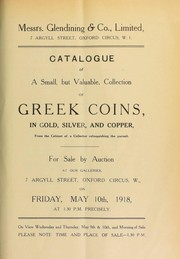 Cover of: Catalogue of a small but valuable collection of Greek coins, in gold, silver, and copper, from the cabinet of a collector relinquishing the pursuit ... | Glendining & Co