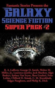 Cover of: Fantastic Stories Presents the Galaxy Science Fiction Super Pack #2