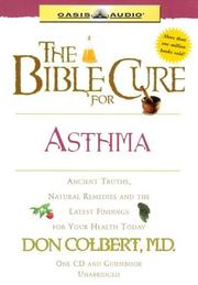 Cover of: The Bible Cure For Asthma: Ancient Truths, Natural Remedies and The Latest Findings For Your Health Today (Bible Cure (Oasis Audio))