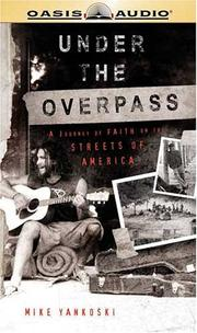 Cover of: Under The Overpass | Mike Yankoski