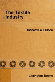 Cover of: The Textile Industry | Richard Paul Olsen