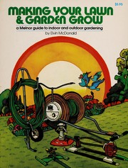 Cover of: Making Your Lawn & Garden Grow | Elvin McDonald