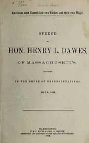 Cover of: Americans must control their own markets and their own wages | Dawes, Henry Laurens, 1816-1903