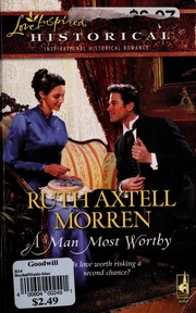 Cover of: A Man Most Worthy | Ruth Axtell Morren