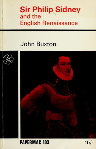 Sir Philip Sidney and the English Renaissance by Buxton, John.