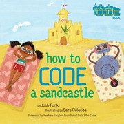 Cover of: How to code a sandcastle | Josh Funk