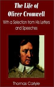 Cover of: The  life of Oliver Cromwell: With a Selection from His Letters and Speeches