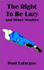 Cover of: The right to be lazy, and other studies