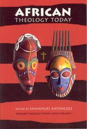 Cover of: African Theology Today (African Theology Today Series, V. 1) | Emmanuel Katongole