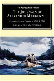 Cover of: The Journals of Alexander MacKenzie: Exploring Across Canada in 1789 & 1793