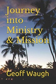 Cover of: Journey into Ministry & Mission: Renewal and Revival Adventures (Mission Adventures)