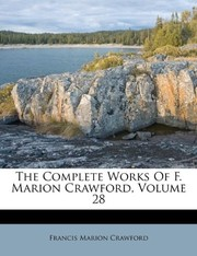 Cover of: The Complete Works Of F. Marion Crawford, Volume 28