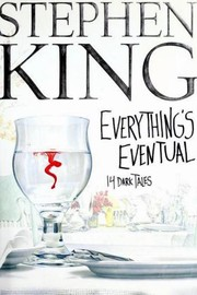 Everything's Eventual - 14 Dark Tales by Stephen King