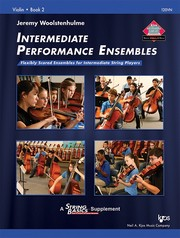 Cover of: Intermediate Performance Ensembles: Flexibly Scored Ensembles for Intermediate String Players Book 2 |