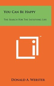 Cover of: You Can Be Happy: The Search for the Satisfying Life