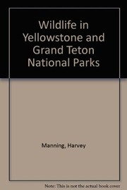 Cover of: Wildlife in Yellowstone and Grand Teton National Parks