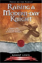 Cover of: Raising a Modern-Day Knight | Robert Lewis