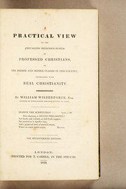 Cover of: A practical view of the prevailing religious system of professed Christians | William Wilberforce